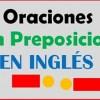 ✅ 50 Oraciones Con Preposiciones En Inglés