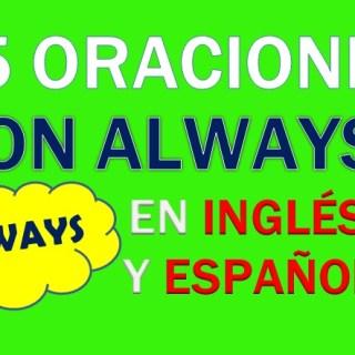 25 Oraciones Con Always En Inglés