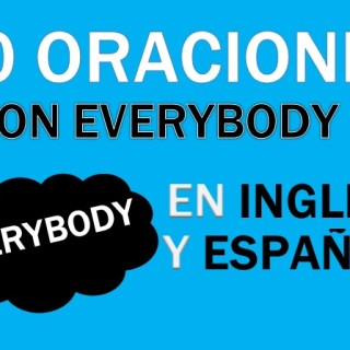 Oraciones Con Everybody En Inglés