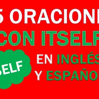 Oraciones Con Itself En Inglés