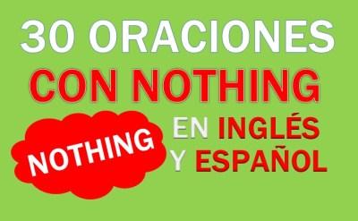 Oraciones Con Nothing En Inglés
