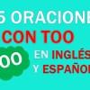 25 Oraciones Con Too En Inglés ✔ Geniales Frases Con Too🥇