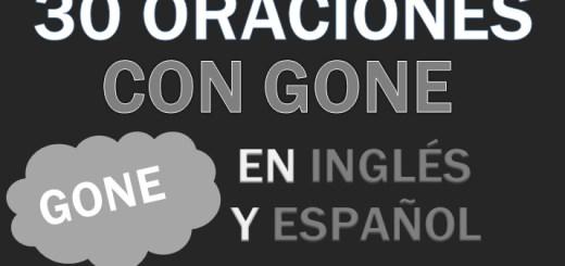 Oraciones Con Gone En Inglés
