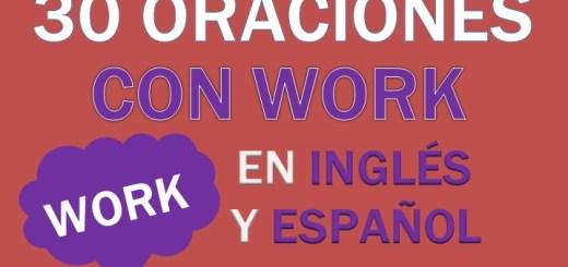 Oraciones Con Work En Inglés