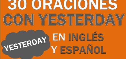 Oraciones Con Yesterday En Inglés