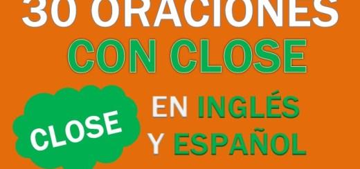 Oraciones En Inglés Con Close