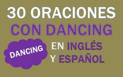 Oraciones Con Dancing En Inglés