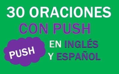 Oraciones Con Push En Inglés