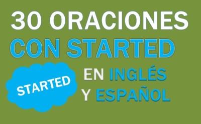 Oraciones Con Started En Inglés