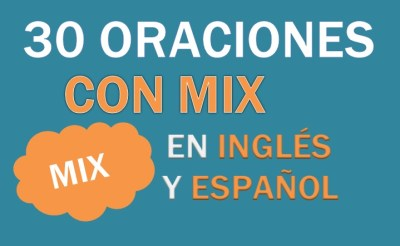 Oraciones Con Mix En Inglés