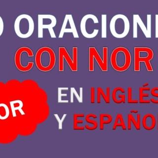 Oraciones Con Nor En Inglés