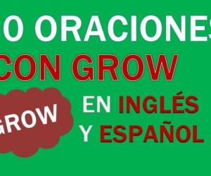 30 Oraciones Con Grow En Inglés | Frases Con Grow