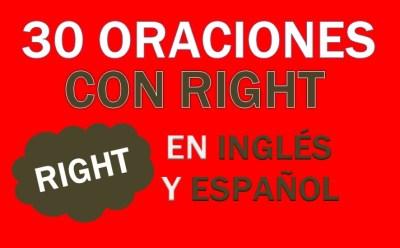 Oraciones Con Right En Inglés