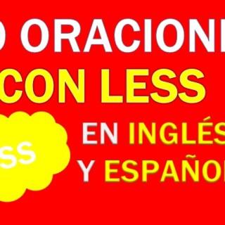 Oraciones Con Less En Inglés