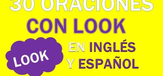 Oraciones Con Look En Inglés
