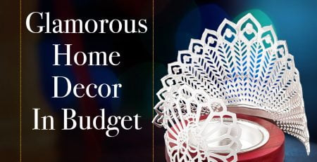 Glamorous Home Decor In Budget