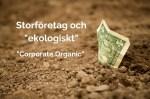 Storföretag och ekologiskt - så kallat Corporate Organic