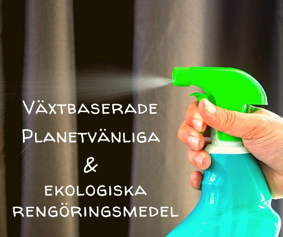 Växtbaserade, planetvänliga och ekologiska rengöringsmedel