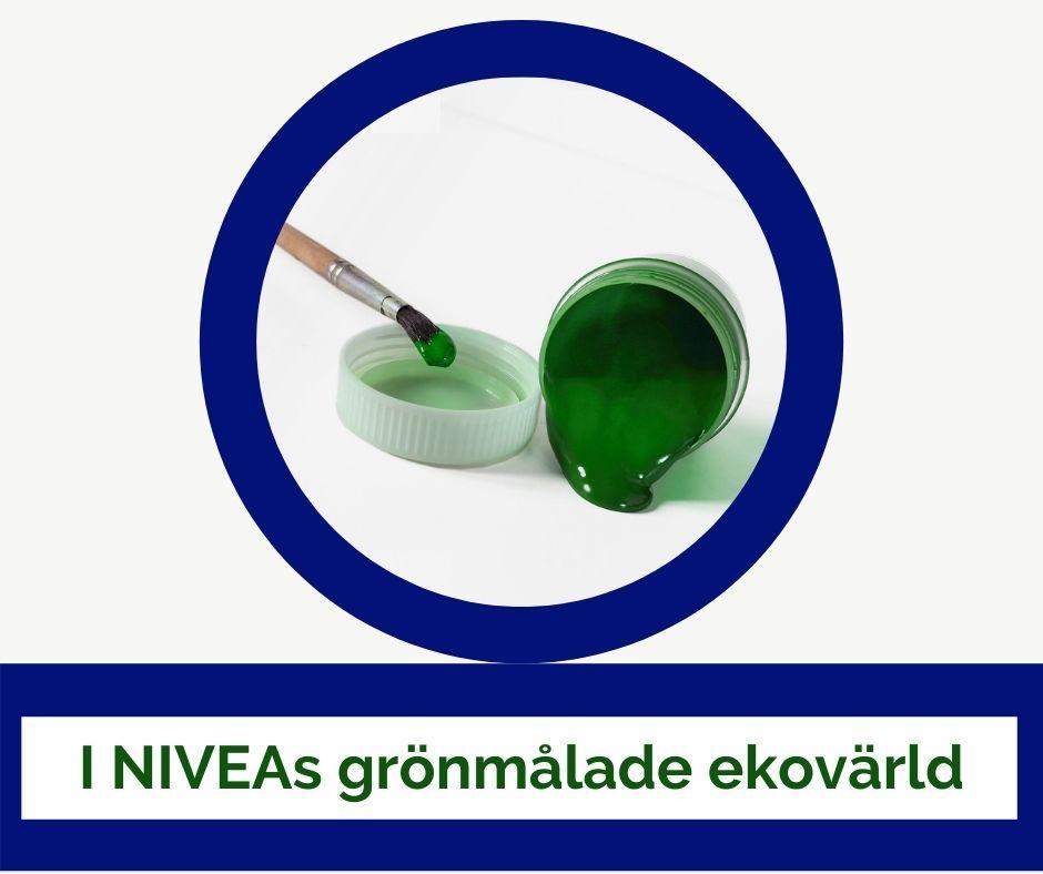 I Niveas grönmålade ekovärld