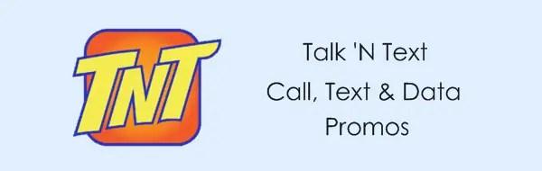 Talk 'N Text | TNT Promo Offers 2019: Talk 'N Text (TNT) Unli Call, Text, Data & Combo Promos.