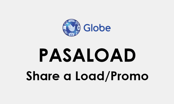 How to Pasaload in Globe: Share A Load - Globe Pasaload