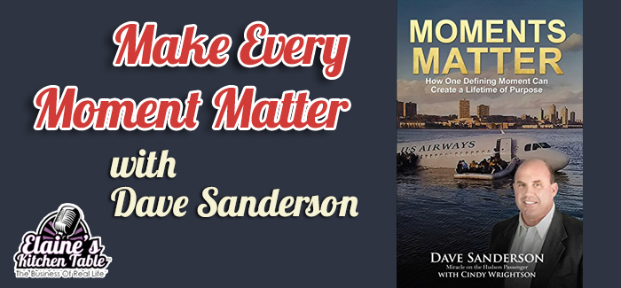 Episode 082 – Make All Your Moments Matter, with Dave Sanderson