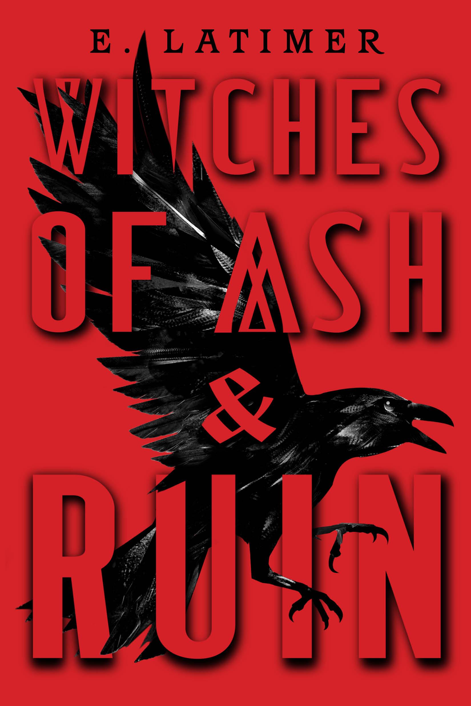 Resultado de imagen de Witches of Ash and Ruin by E. Latimer book cover