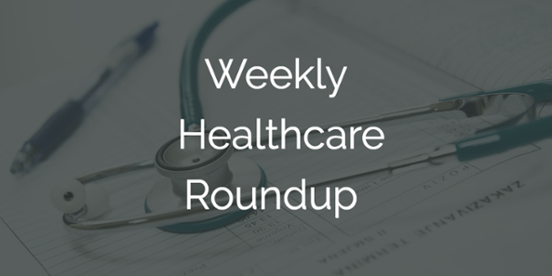 Weekly Healthcare Roundup: July 24-30