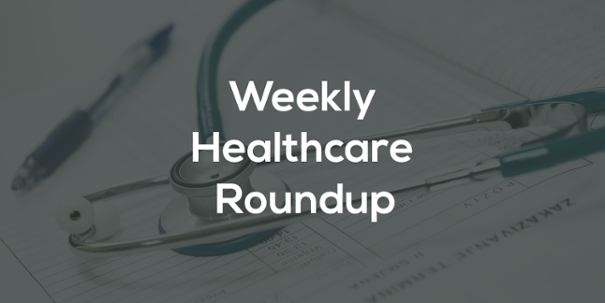 Weekly Healthcare Roundup: August 14-20
