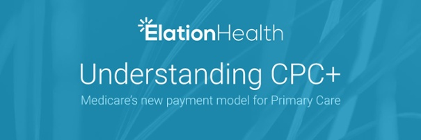 CPC+, Medicare's new payment model for primary care