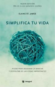 Simplifica tu vida. Elaine St. James