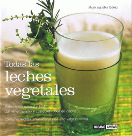 Todas las leches vegetales de Maria del Mar Gomez