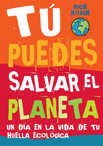 tu puedes salvar el planeta - a