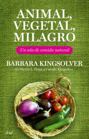 lib animal vegetal milagro1 - ANIMAL, VEGETAL, MILAGRO: cómo vivir de nuestra cosecha