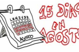 15 dias - 15 DÍAS EN AGOSTO. Los niños no quieren ser como nosotros
