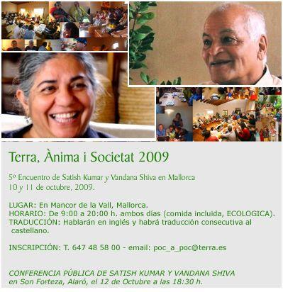 """poc a poc2 - POC A POC: Satish Kumar y Vandana Shiva participarán el 10 y 11 de octubre del 2009 en el encuentro """"Tierra, Alma y Sociedad"""" en Mallorca"""