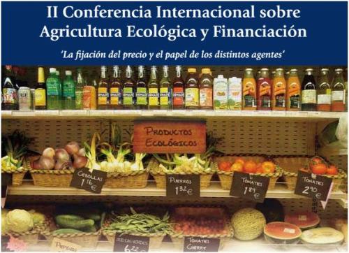 conferencia agricultura ecologica - II Conferencia Internacional sobre Agricultura Ecológica y Financiación. Madrid 27 de noviembre 2009. Entrada gratuita