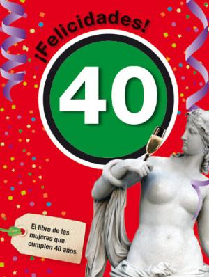 felicidades 40 - felicidades 40