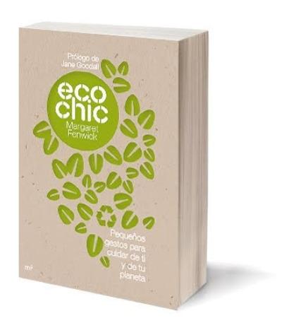 ecochic 3d - ECO CHIC: pequeños gestos para cuidar de ti y de tu planeta