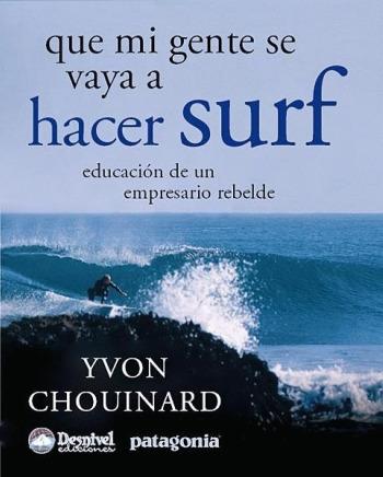 surf - Que mi gente se vaya a hacer surf: Patagonia, otra empresa es posible