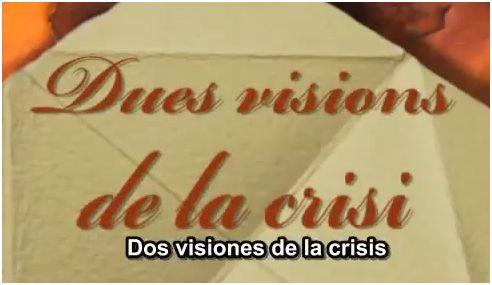 dos visiones - dos-visiones de la crisis