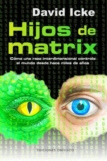 Hijos de matri1 - HIJOS DE MATRIX: libro de David Icke en castellano