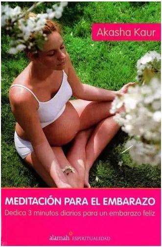 akasha kaur meditación para el embarazo
