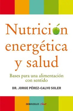 Nutricion energetica y salud BOLSILLO libro image big - ALIMENTACIÓN CONSCIENTE: I congreso y feria en Barcelona, y selección de vídeos sobre el tema