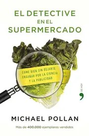 eldetectiveenelsupermercado - El detective en el supermercado, de Michael Pollan