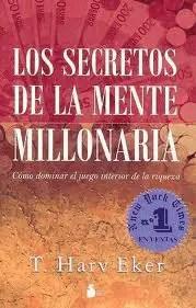 elsecretodelamentemillonari - El secreto de la mente millonaria, de T. Harv Eker
