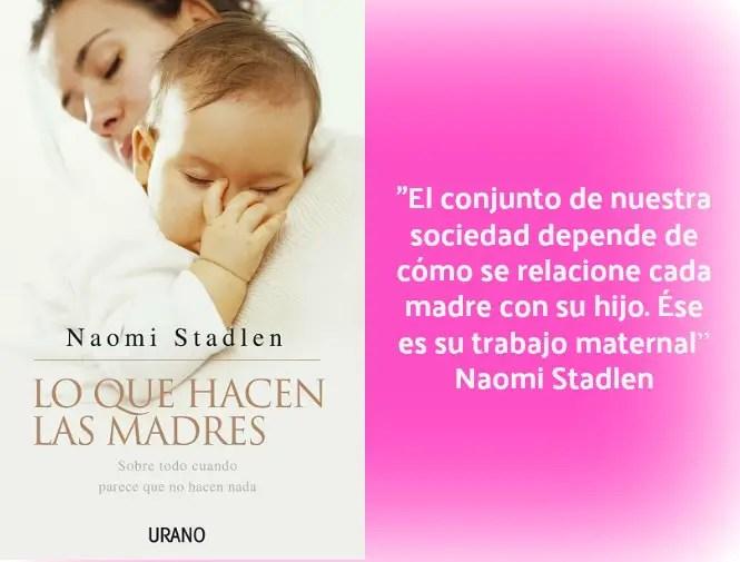 madres - Lo que hacen las madres. Sobre todo cuando parece que no hacen nada