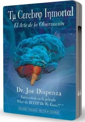 Tu Cerebro Inmortal Joe Dispenza - Tu Cerebro Inmortal - Joe Dispenza
