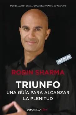 Triunfo - Una guia para alcanzar la plenitud - Robin Sharma