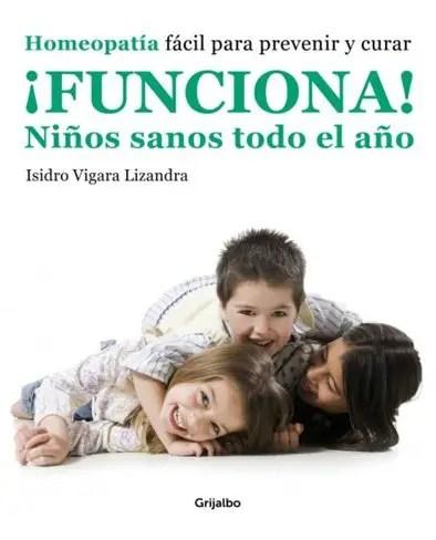 Funciona - SORTEO de 10 ejemplares del libro ¡FUNCIONA! Niños sanos todo el año - Homeopatía fácil para prevenir y curar